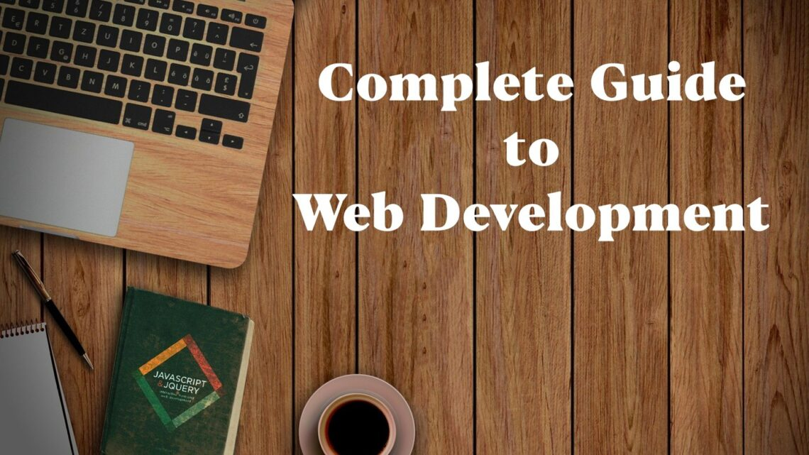 Complete beginners guide to Web Development, What is it? and how to get started?